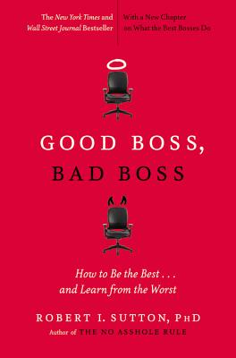 Good Boss, Bad Boss By Sutton, Robert I.